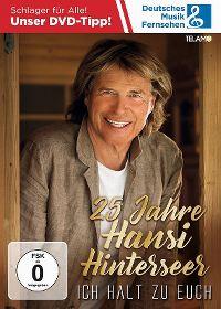 Cover Hansi Hinterseer - 25 Jahre - Ich halt zu Euch [DVD]